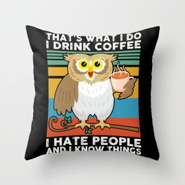 That's what I do I drink coffee Owl Throw Pillow