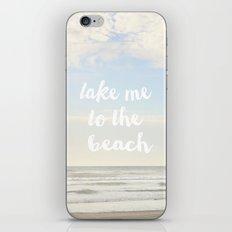 take me to the beach iPhone & iPod Skin