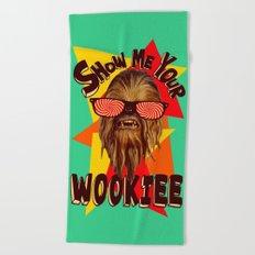 Show Me Your Wookiee!     Chewbacca  Beach Towel