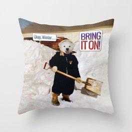 Okay, Winter . . . Bring it on! Throw Pillow