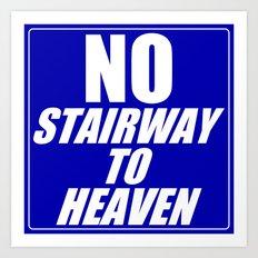 No Stairway To Heaven Art Print