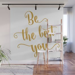 Be the best of you Wall Mural