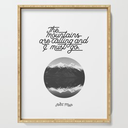 The mountains are calling and I must go (John Muir Quote) Serving Tray