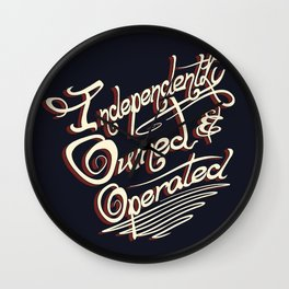 Independently Owned & Operated Wall Clock