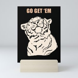 Go Get 'Em Tiger Mini Art Print