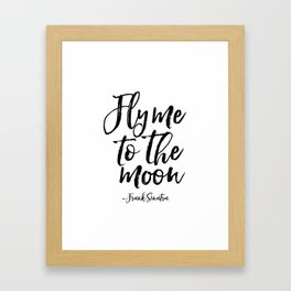 frank quote,fly me to the moon,love quote,love sign,song lyrics,quote prints,gift idea Framed Art Print