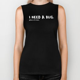 Wine I Need a Hug(e) Glass of Wine Biker Tank