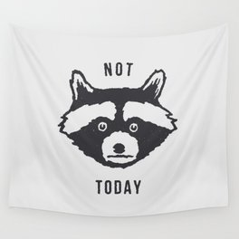 Not Today Wall Tapestry