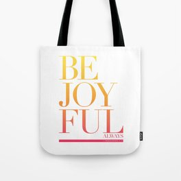 Be Joyful Always Tote Bag