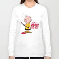 charlie brown Long Sleeve T-shirts featuring You're a Bad Man Charlie Brown by Chris Piascik