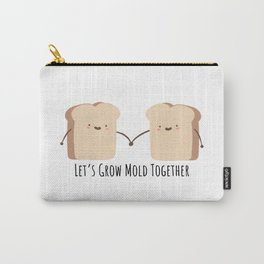 Let's grow mold together Carry-All Pouch