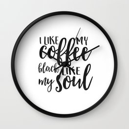 BUT FIRST COFFEE, I Like My Coffee Black Like My Soul,Funny Kitchen Decor,Kitchen Sign,Kitchen Wall Wall Clock