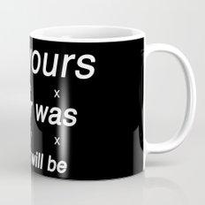 not yours Mug