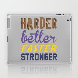 Harder Better Faster Stronger Laptop & iPad Skin