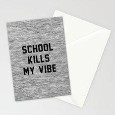 School Kills My Vibe Stationery Cards