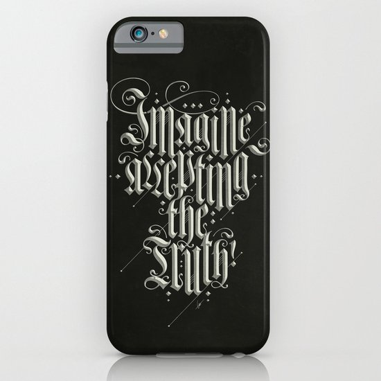 Imagine Accepting The Truth! iPhone & iPod Case