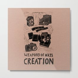 Weapons Of Mass Creation - Photography (blk on brown) Metal Print