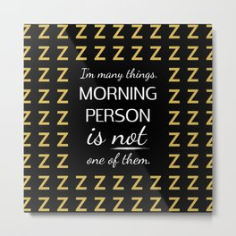No Morning Person Here Metal Print