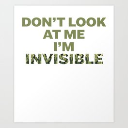 Funny Camo Don't Look At Me I'm Invisible product Art Print