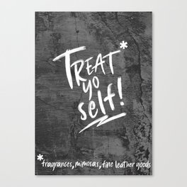 Treat Yo Self Canvas Print
