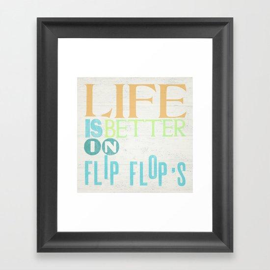 LIFE IS BETTER IN FLIP FLOPS Framed Art Print