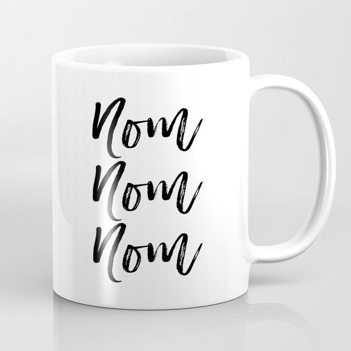 photograph regarding Printable Coffee Mugs named Kitchen area Artwork Print, Nom Nom Nom, Black and White, Printable Artwork, Motivational, Fast Down load Espresso Mug