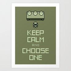 Keep Calm and Choose One Art Print
