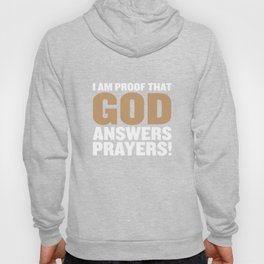 I Am Proof God Answers Prayers Funny T-shirt Hoody