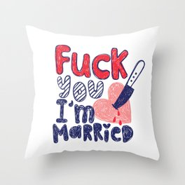 Eff you, I'm married Throw Pillow