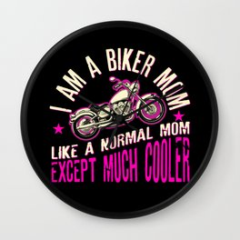 I Am A Biker Mom T-Shirt -Motorcyle Riding Gift For Womens Wall Clock