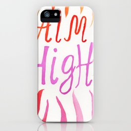 Aim High  iPhone Case
