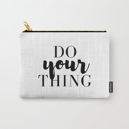 Do your thing Carry-All Pouch