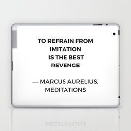 Stoic Inspiration Quotes - Marcus Aurelius Meditations - To refrain from imitation is the best reven Laptop & iPad Skin
