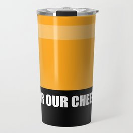 They Hate Us For Our Cheese Travel Mug