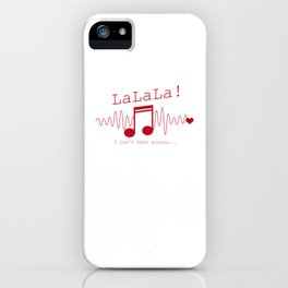 LaLaLa I Can't Hear You Sarcasm Music Note Sarcastic Song Lovers Gift iPhone Case