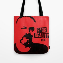 f*ck reality - philip k. dick Tote Bag