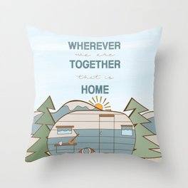 Wherever We Are Together Throw Pillow