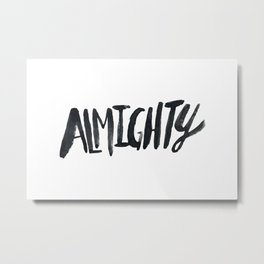 Almighty Metal Print