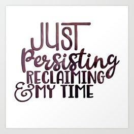 Persisting and Reclaiming Art Print