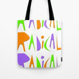 It's Radical! Tote Bag