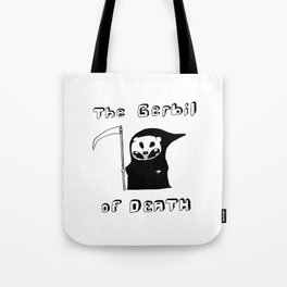 The Gerbil of DEATH Tote Bag