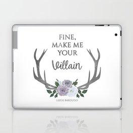 Make me your villain - The Darkling quote - Leigh Bardugo - White Laptop & iPad Skin