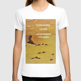 Little Girl by the Sea, I've been dreaming a lot lately of Troy Youngblood & the Soulfish T-shirt