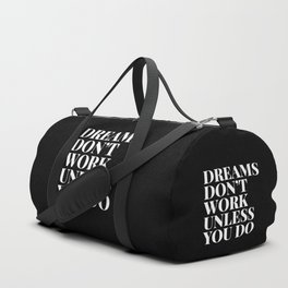 Dreams don't work unless you do - black & white typography Duffle Bag