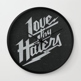 Love Thy Haters - Black Wall Clock