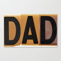 dad Canvas Prints featuring DAD by NevFina