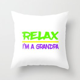 """Relax, I'm a grandpa"" tee design is made specially for grandpa lovers like you! Grab yours now! Throw Pillow"