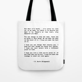 Life quote, For what it's worth... it's never too late or, in my case Tote Bag