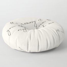 The Memory of Your - Pablo Neruda Floor Pillow