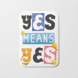 """YES means YES - SB 967 - California's so-called """"yes means yes"""" law Bath Mat"""